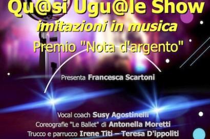 Qu@si Ugu@le Show Serata Musicale al Signorelli