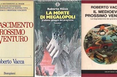 Letture utili. I tre romanzi di Roberto Vacca.