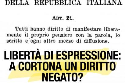 """""""Libertà di espressione: a Cortona un diritto negato?"""""""