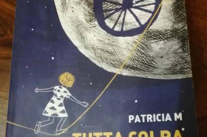 """""""Tutta colpa di E.T."""" : il primo romanzo di Patricia M"""