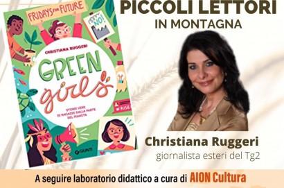 Cortona, entra nel vivo la serie di incontri «Piccoli lettori in Montagna», domenica «Green Girls» con Christiana Ruggeri