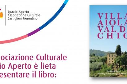 """Presentazione libro """"Villa Aiola in Val di Chio"""""""