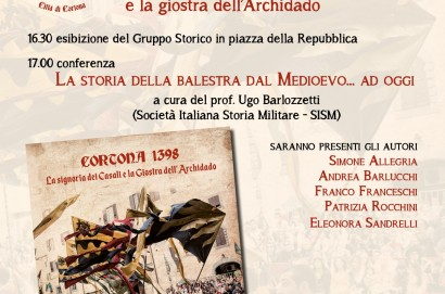 """Domenica 24 febbraio 2019, presentazione del libro  """"Cortona 1398. La signoria dei Casali e la  giostra dell'Archidado"""""""
