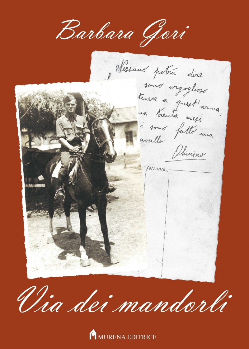 """Mio nonno nei campi di lavoro. Arriva in libreria il libro di Barbara Gori """"Via dei Mandorli"""" - sabato 24 febbraio la presentazione"""